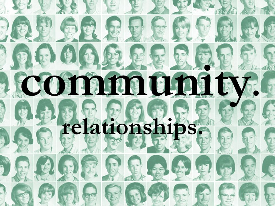 community. relationships.