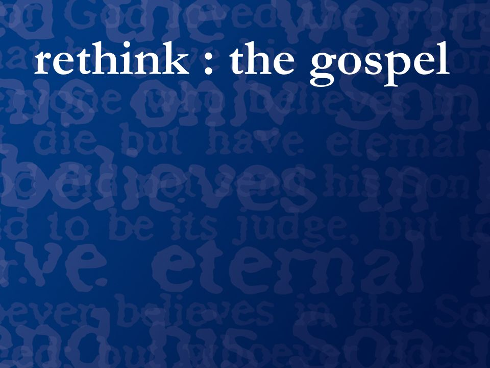 rethink : the gospel
