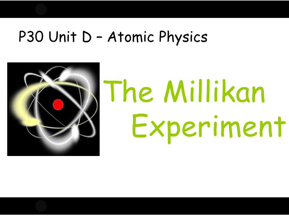 The Millikan Experiment