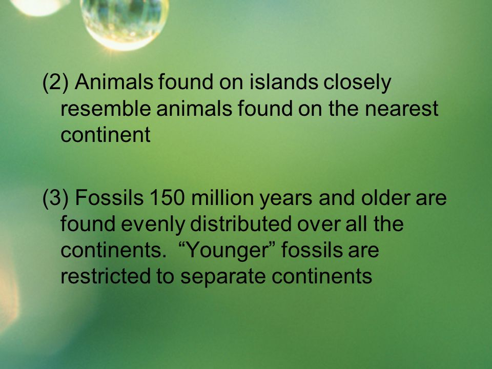 (2) Animals found on islands closely resemble animals found on the nearest continent