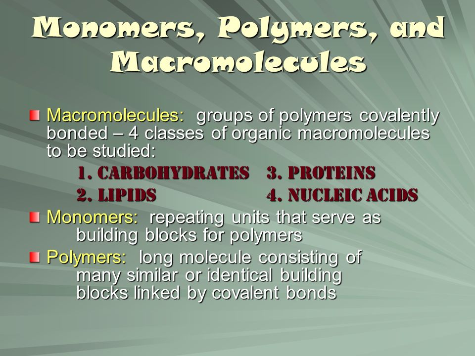 Monomers, Polymers, and Macromolecules