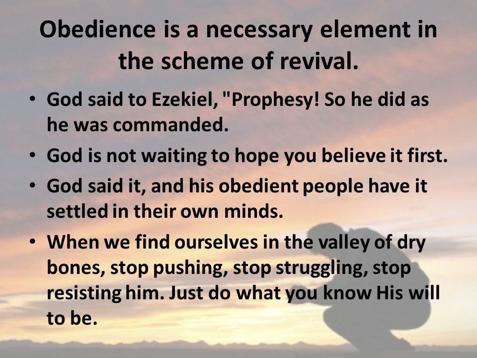 Obedience is a necessary element in the scheme of revival.