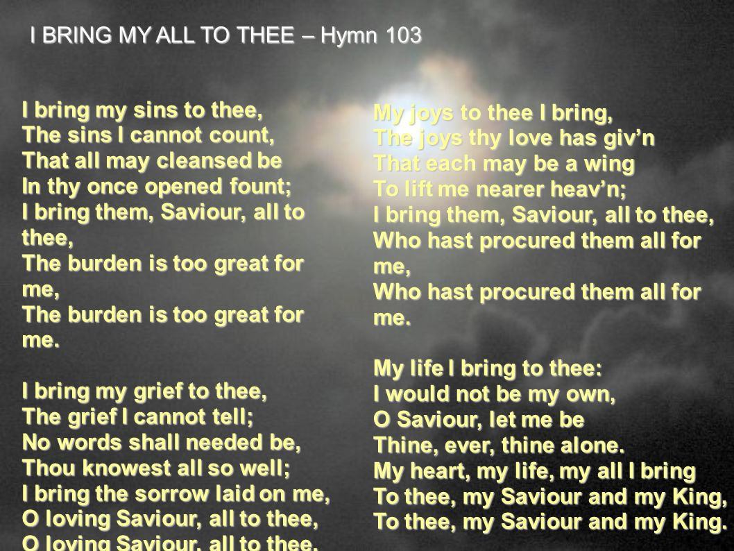 I BRING MY ALL TO THEE – Hymn 103