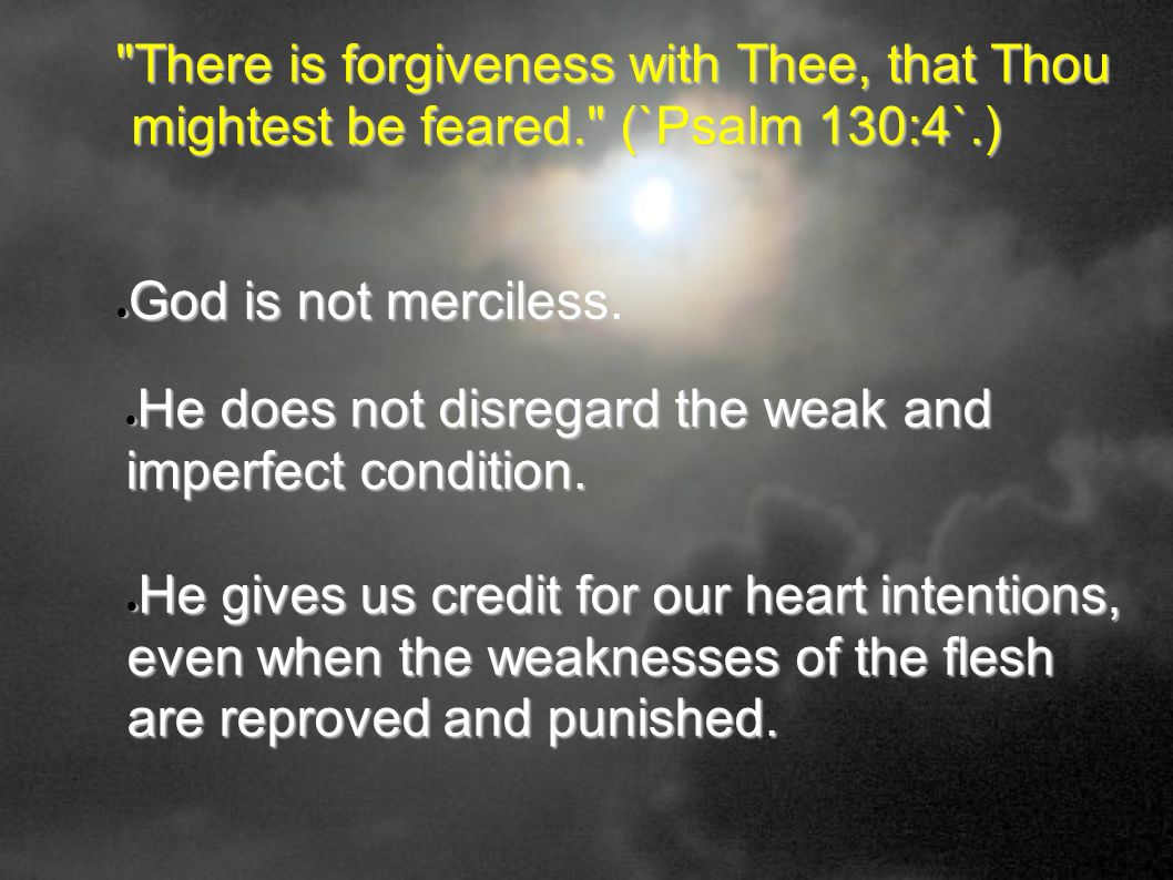 There is forgiveness with Thee, that Thou