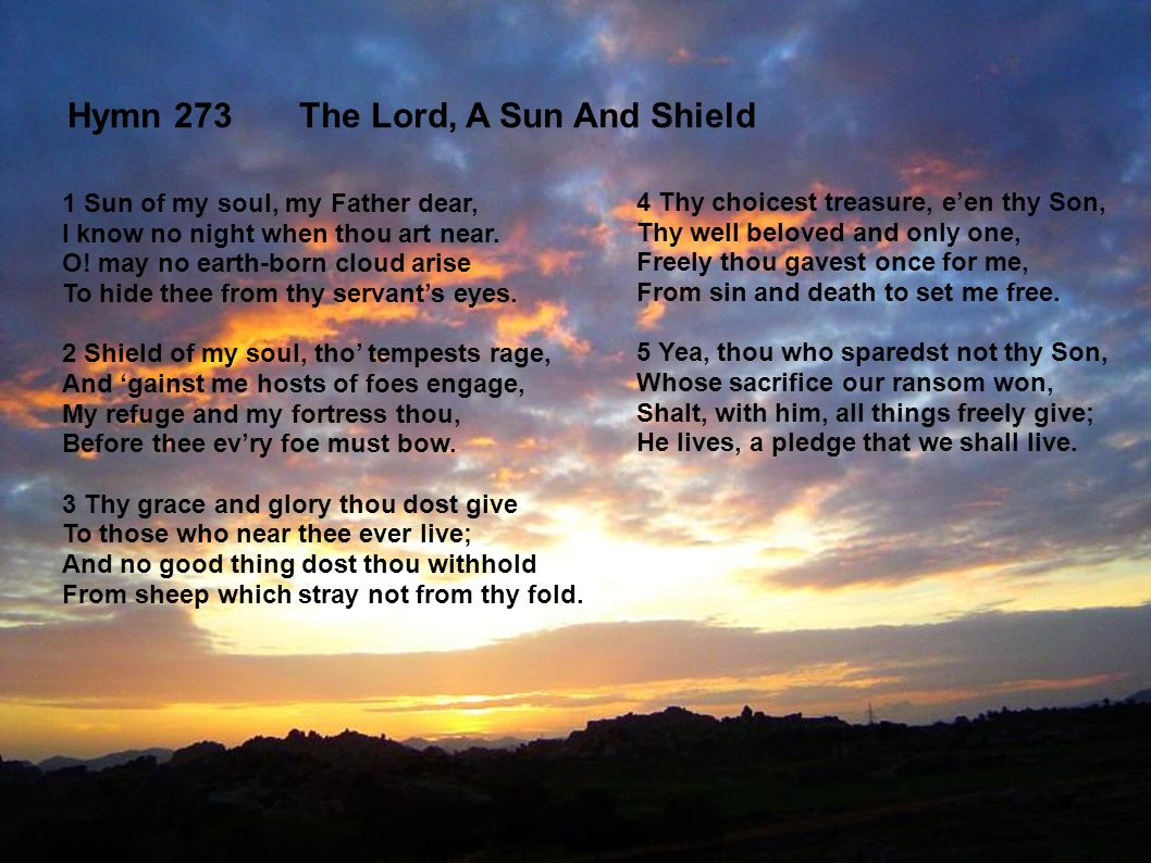 Hymn 273 The Lord, A Sun And Shield