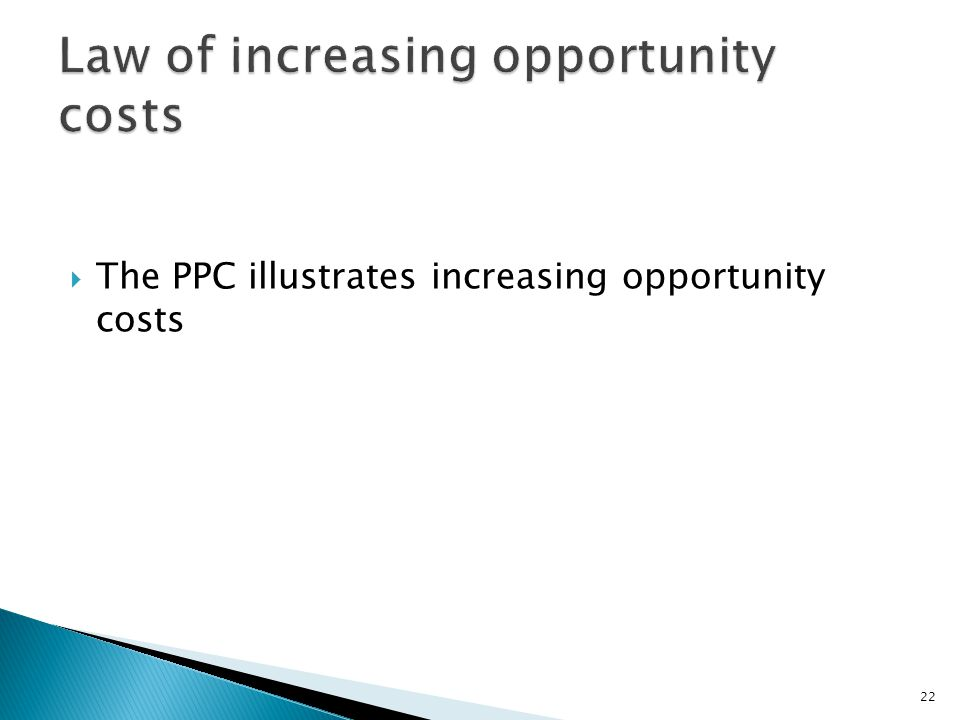 Law of increasing opportunity costs