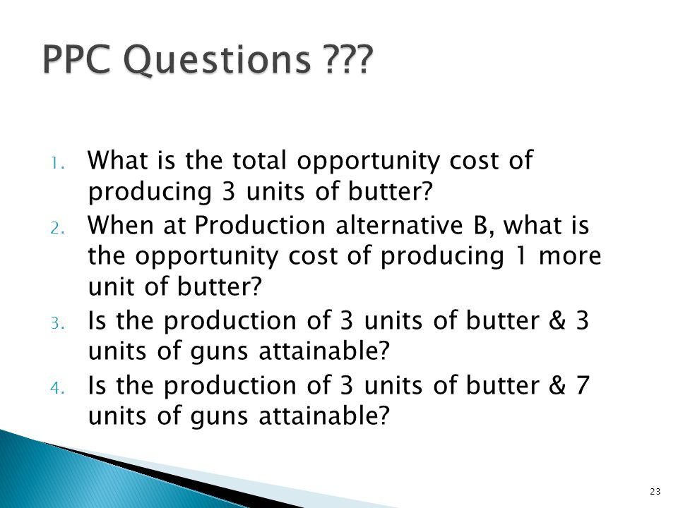 PPC Questions What is the total opportunity cost of producing 3 units of butter