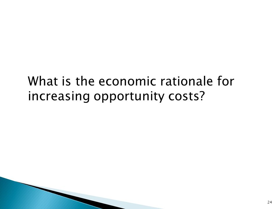 What is the economic rationale for increasing opportunity costs