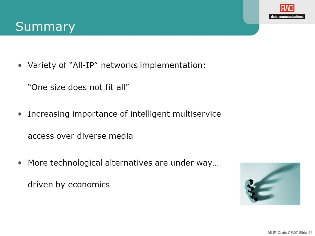 Summary Variety of All-IP networks implementation: One size does not fit all