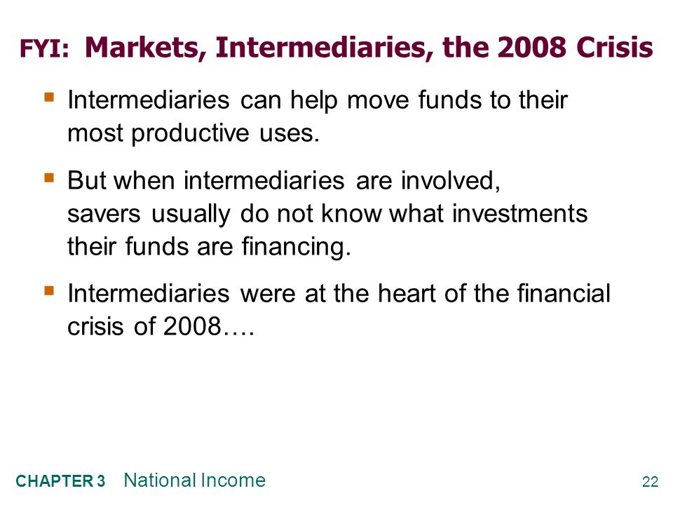 FYI: Markets, Intermediaries, the 2008 Crisis