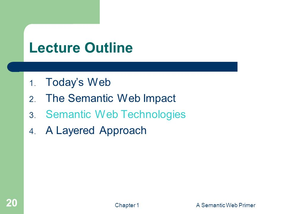 Lecture Outline Today's Web The Semantic Web Impact