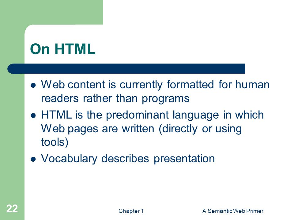 On HTML Web content is currently formatted for human readers rather than programs.