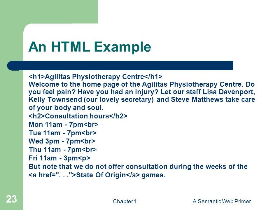 An HTML Example <h1>Agilitas Physiotherapy Centre</h1>
