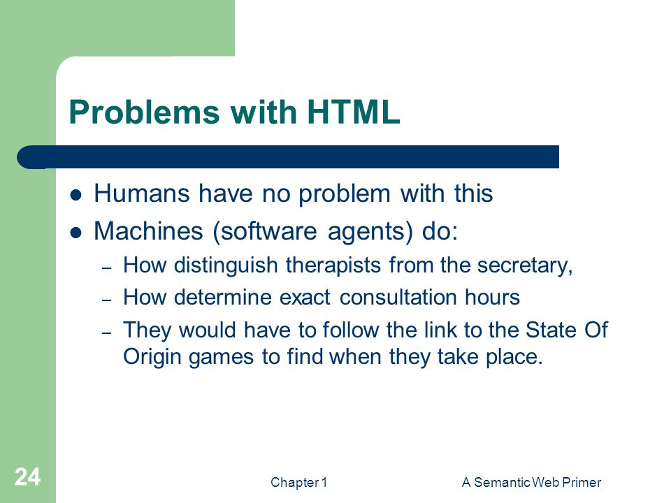 Problems with HTML Humans have no problem with this