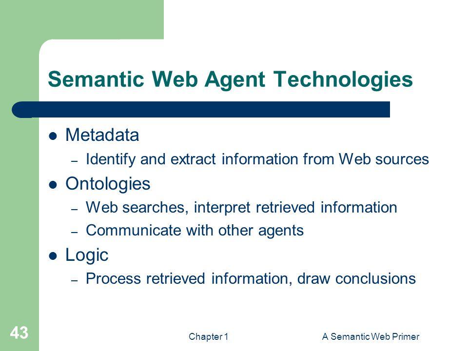 Semantic Web Agent Technologies