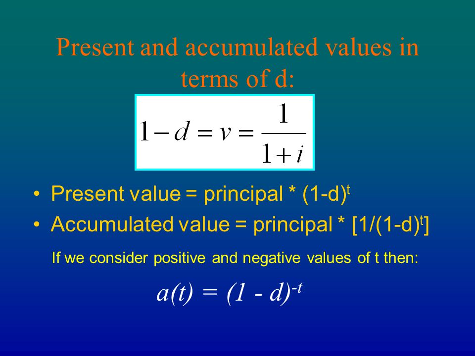 Present and accumulated values in terms of d: