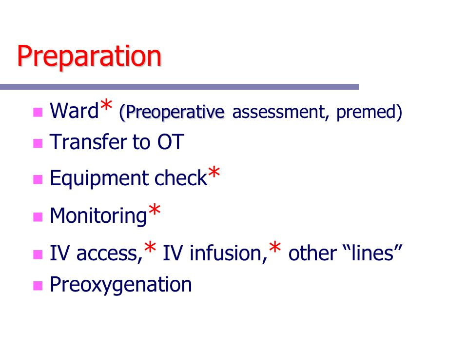 Preparation Ward* (Preoperative assessment, premed) Transfer to OT