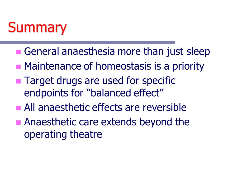 Summary General anaesthesia more than just sleep