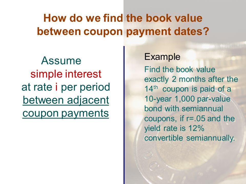 How do we find the book value between coupon payment dates