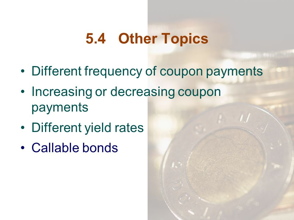5.4 Other Topics Different frequency of coupon payments