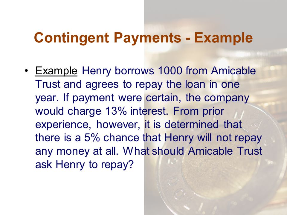 Contingent Payments - Example