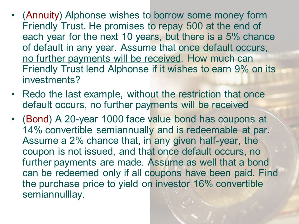 (Annuity) Alphonse wishes to borrow some money form Friendly Trust
