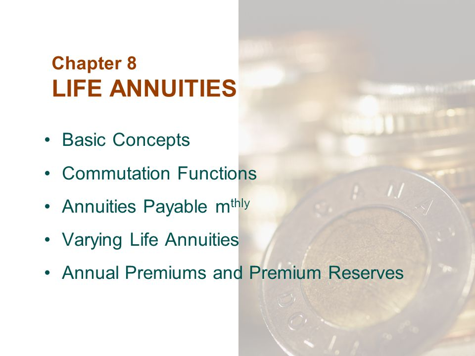 Chapter 8 LIFE ANNUITIES