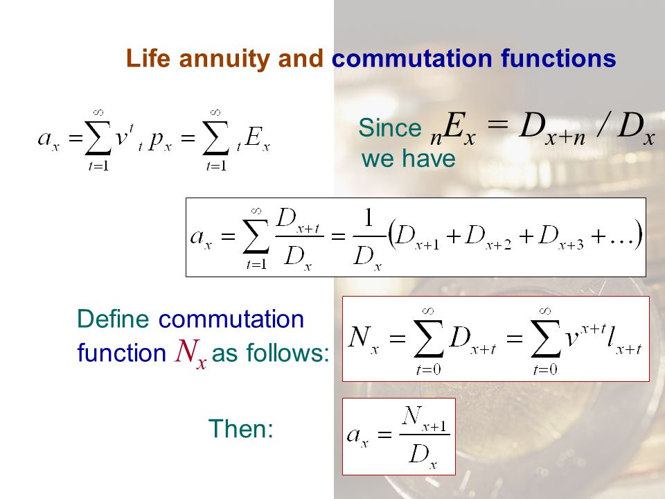 Life annuity and commutation functions