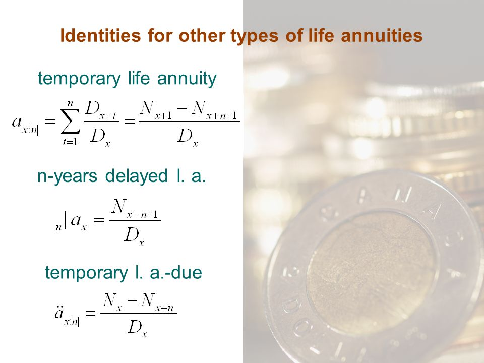Identities for other types of life annuities