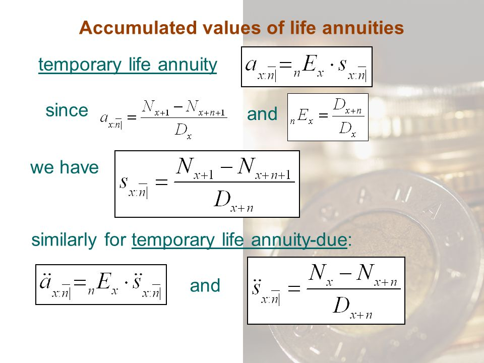 Accumulated values of life annuities