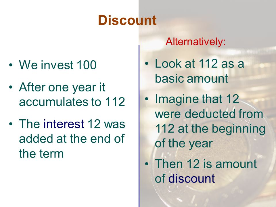 Discount Look at 112 as a basic amount We invest 100