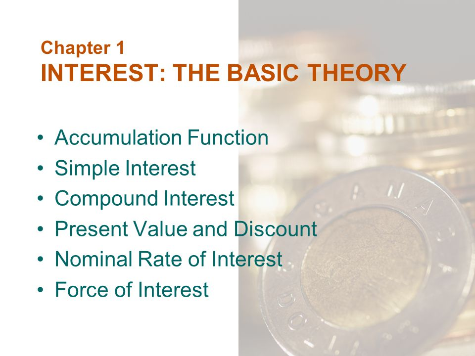 Chapter 1 INTEREST: THE BASIC THEORY