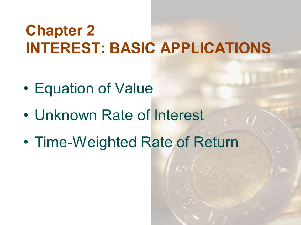 Chapter 2 INTEREST: BASIC APPLICATIONS