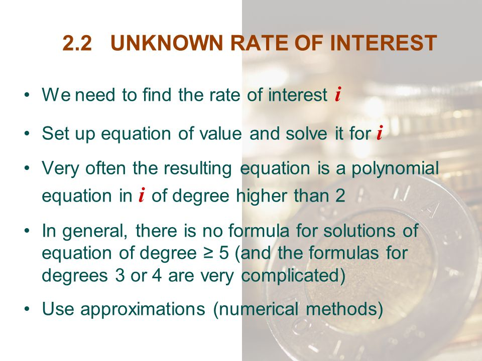 2.2 UNKNOWN RATE OF INTEREST