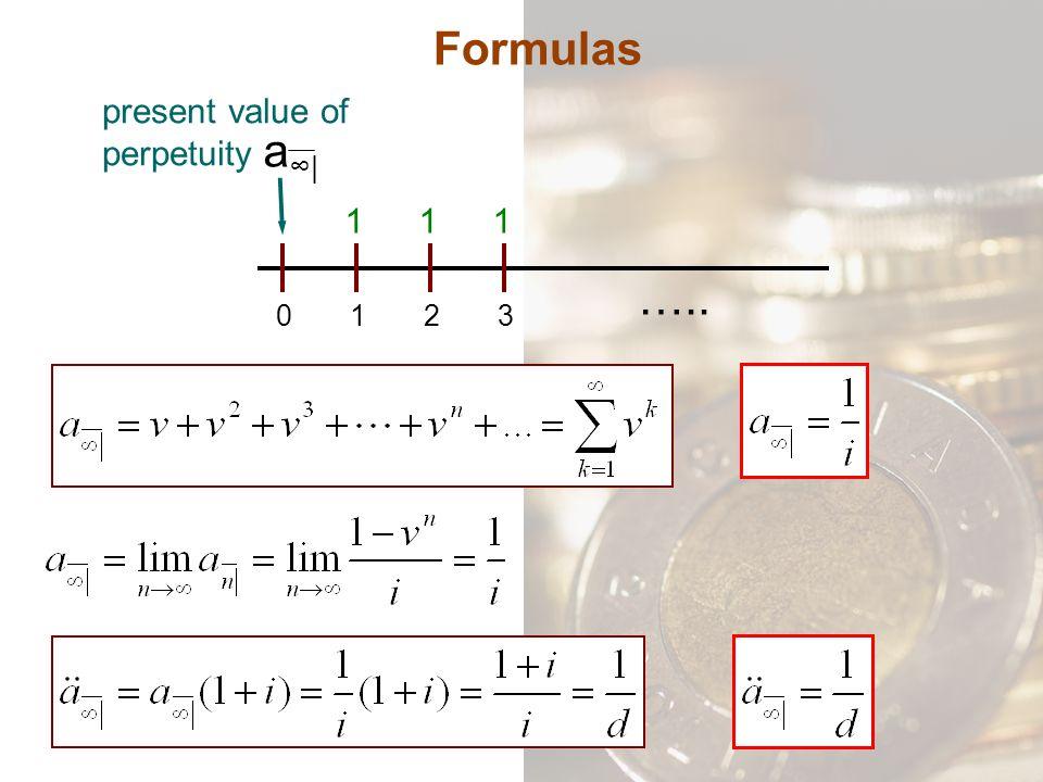 Formulas present value of perpetuity a∞| 1 1 1 ….. 1 2 3