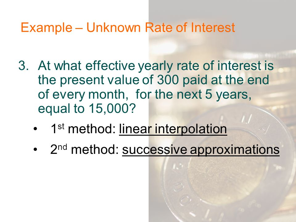 Example – Unknown Rate of Interest