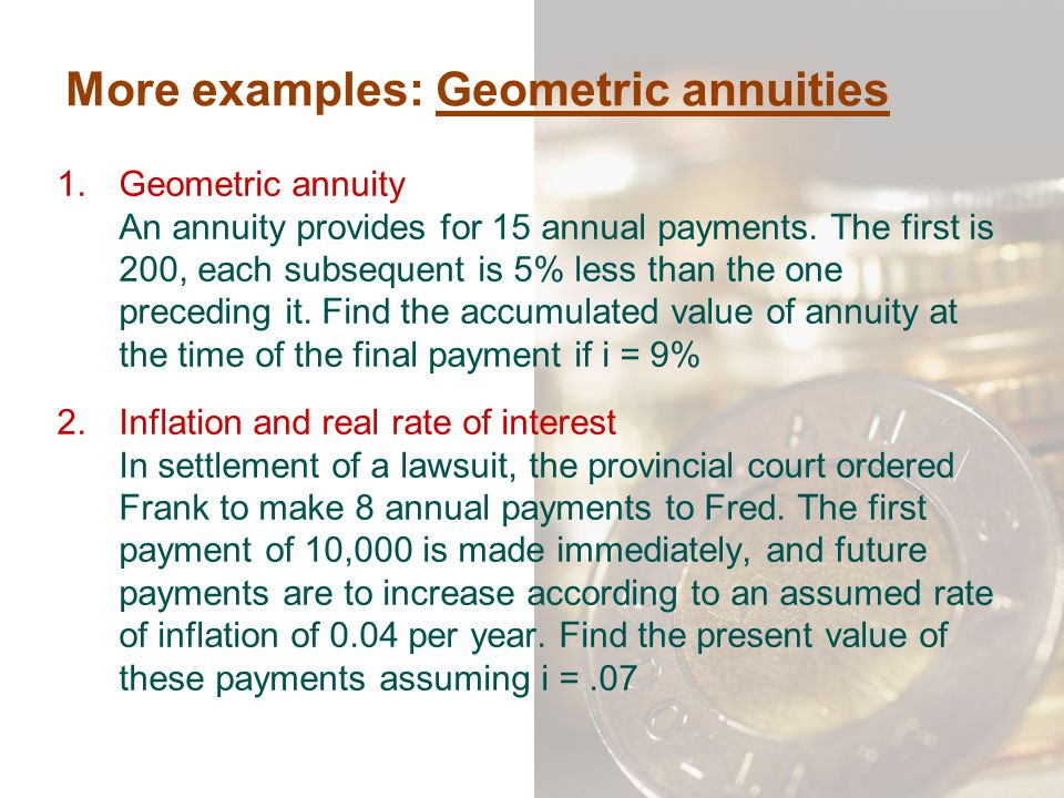 More examples: Geometric annuities