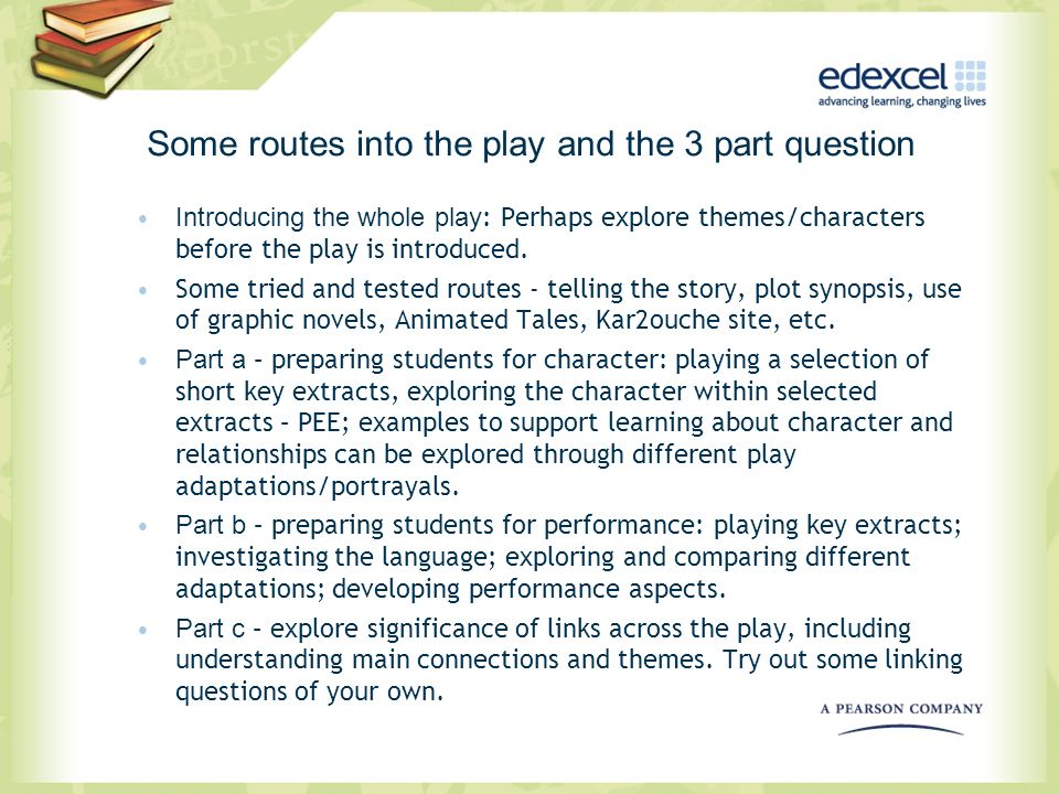 Some routes into the play and the 3 part question