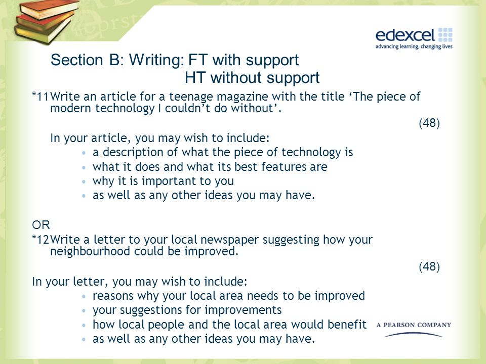Section B: Writing: FT with support HT without support