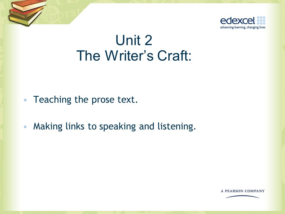 Unit 2 The Writer's Craft: