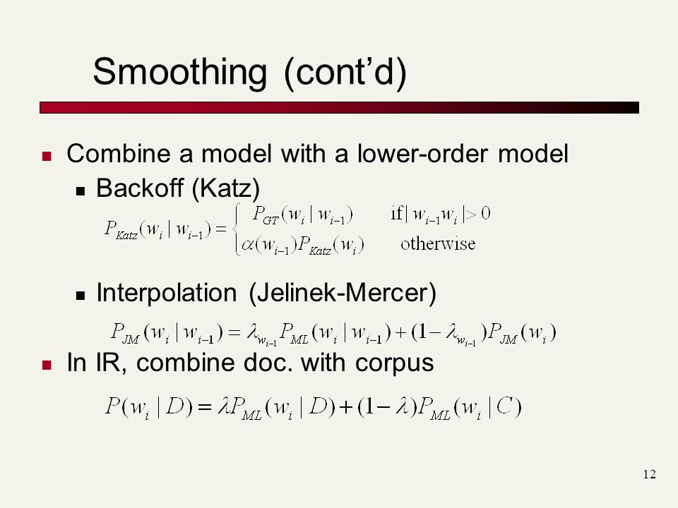 Smoothing (cont'd) Combine a model with a lower-order model