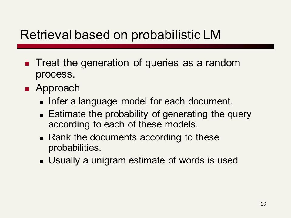 Retrieval based on probabilistic LM