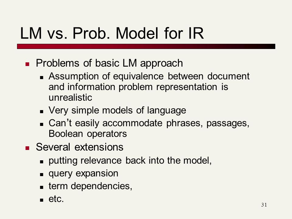 LM vs. Prob. Model for IR Problems of basic LM approach