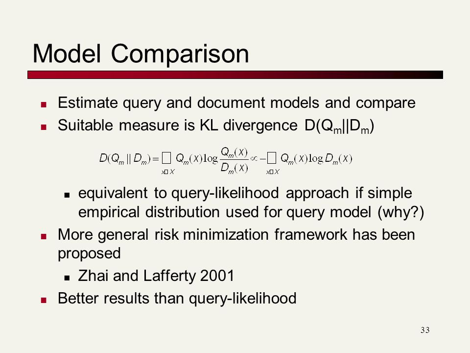 Model Comparison Estimate query and document models and compare