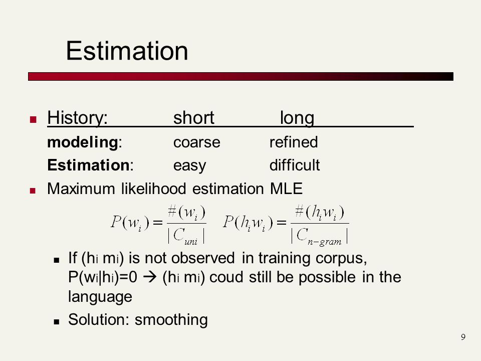 Estimation History: short long modeling: coarse refined