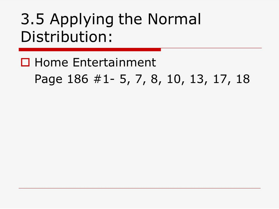 3.5 Applying the Normal Distribution: