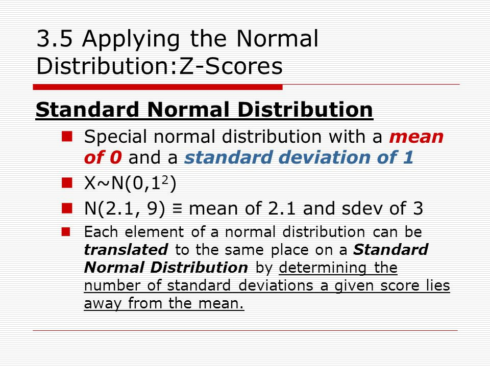 3.5 Applying the Normal Distribution:Z-Scores