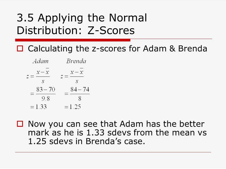 3.5 Applying the Normal Distribution: Z-Scores