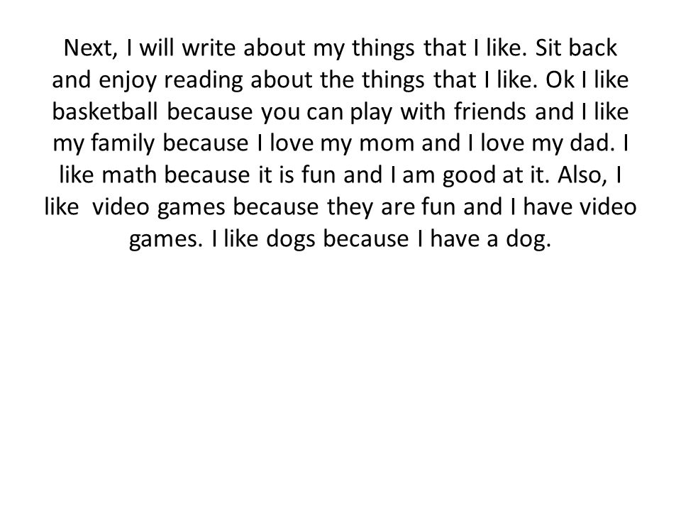 Next, I will write about my things that I like