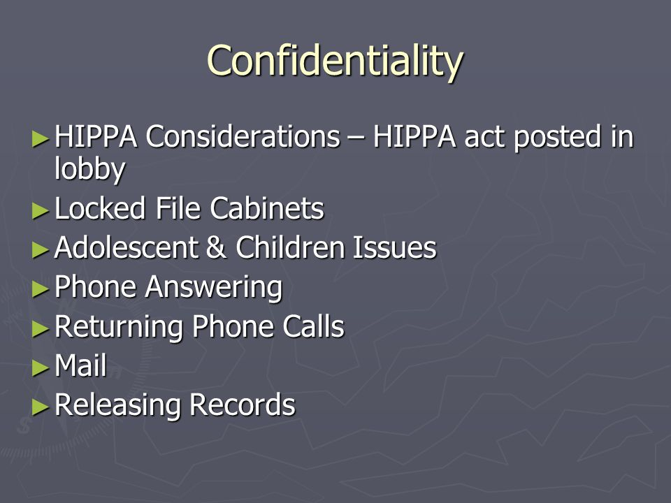 Confidentiality HIPPA Considerations – HIPPA act posted in lobby